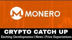 Crypto Catch Up #2 | Monero (XMR) May 2018 - Exciting Developments, News, & Price Expectations