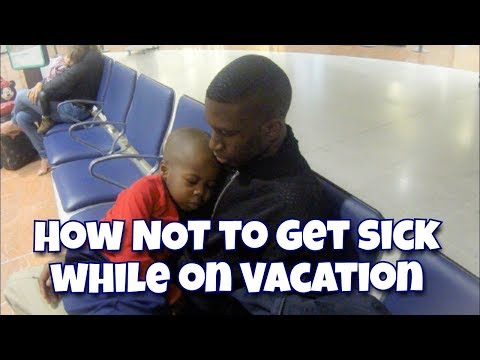 TRAVEL TIPS: How to AVOID getting sick on Vacation!