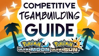 Competitive Guide to Team Building in Pokemon Ultra Sun and Ultra Moon