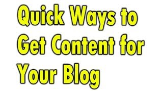 How to Find Content for your Blog - Quick Ways to Do it!
