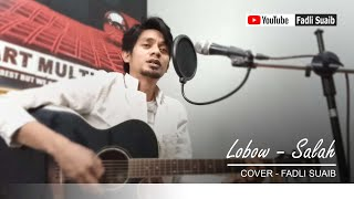Lobow - Salah (Cover - Fadli Suaib)