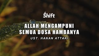 Video Allah Mengampuni Semua Dosa Hambanya - Ust. Tengku Hanan Attaki, Lc download MP3, 3GP, MP4, WEBM, AVI, FLV November 2017