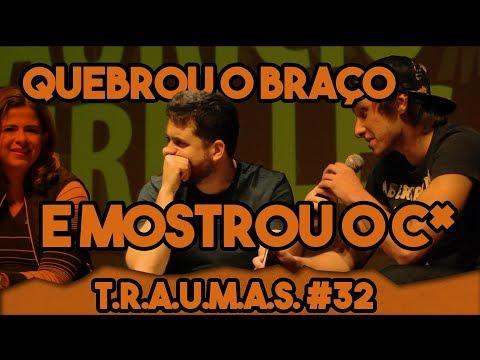 T.R.A.U.M.A.S. #32 - QUEBRA O BRAÇO E MOSTRA O C* (Araras, SP)