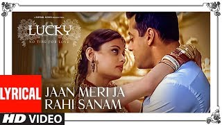 jaan-meri-ja-rahi-sanam-lyrical---lucky-no-time-for-love-salman-khan-sneha-ullal