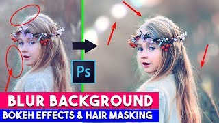 How to blur background and create depth of field ( Perfect hair masking and add bokeh Overlays)