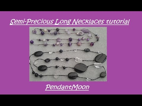 Semi Precious Long Necklaces Tutorial: Amazing Fashionable Jewellery