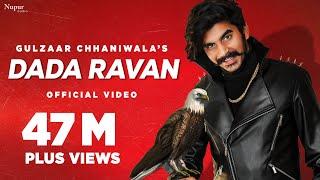 GULZAAR CHHANIWALA : DADA RAVAN (Official Video) | New Haryanvi Songs Haryanavi 2021 | Nav Haryanvi