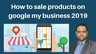 How to sale products on google my business 2019