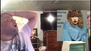Taylor Swift - Dancing With Our Hands Tied | REACTION
