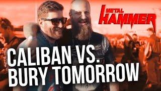 Caliban VS. Bury Tomorrow: Showdown in Wacken    METAL HAMMER
