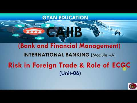 Risks in Foreign Trade- Role of ECGC | CAIIB | BFM | Unit-06 | Mod- A