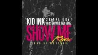 Show Me REMIX Kid Ink Ft. Trey Songz, Juicy J, 2 Chainz & Chris Brown (clean)