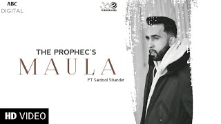 The PropheC ft Sardool Sikander - Maula | Official Video | Latest Punjabi Songs