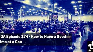 BGA Episode 174 - How to Have a Good Time at a Con