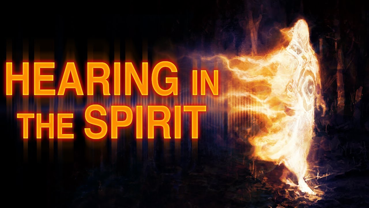 Hearing In The Spirit - Only Those Who Pay Attention Know This