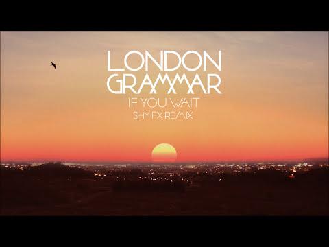 London Grammar - If You Wait [Shy FX remix]