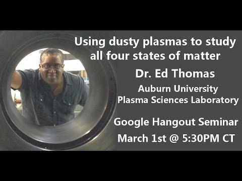 Dusty Plasmas w/ Dr Ed Thomas