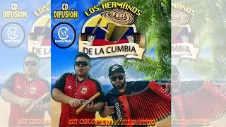Los Hermanos De La Cumbia - De Colombia A Mi Barrio (Enganchados) (CD2018)