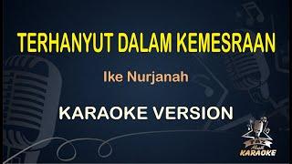 Terhanyut Dalam Kemesraan Ike Nurjanah ( Karaoke Dangdut Koplo )