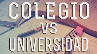 Colegio VS Universidad
