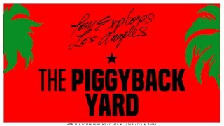 The Piggyback Yard | Ep. 20 | Tom Explores Los Angeles