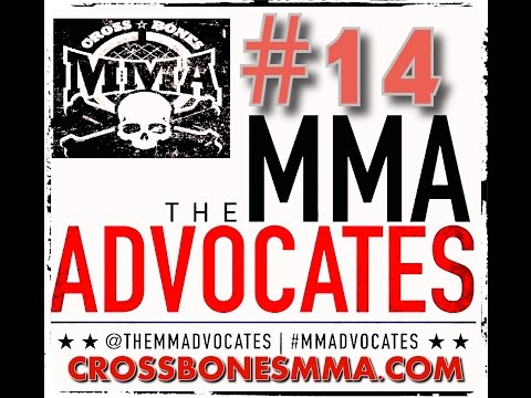 The MMA Advocates #14 Presented by Crossbonesmma.com