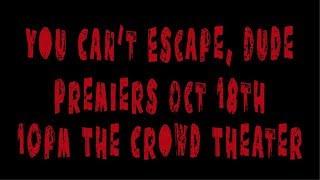 You Can't Escape Dude Trailer 1