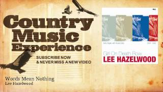 Lee Hazelwood - Words Mean Nothing - Country Music Experience