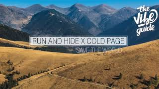 Run and Hide - Save The World (ft. Cold Page)