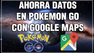 ¡Ahorra datos móviles en Pokemon GO con Google Maps! Free HD Video
