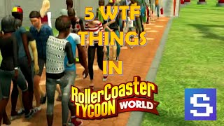 5 WTF things in Rollercoaster Tycoon World