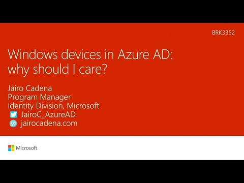 Windows devices in Azure Active Directory: Why should I care? - BRK3352