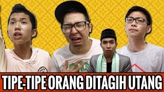 Tipe-Tipe Orang Ditagih Utang (ft. Edho Zell & Rio Ardhillah)