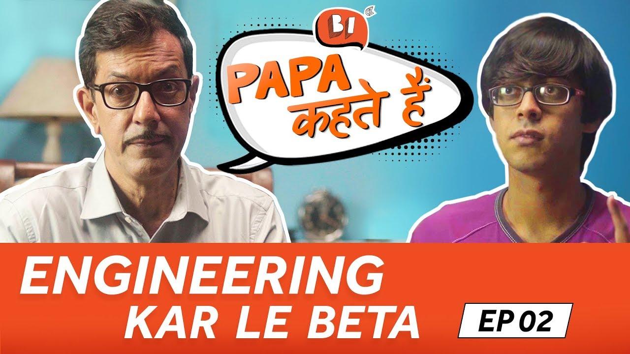 Papa Kehte Hain - EP 2 : Engineering Kar Le Beta | Ft.Rajat Kapoor | Being Indian