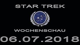 Star Trek Wochenschau - Neue Produzenten bei Discovery - 1. Juliwoche 2018