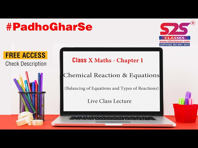Class 10 Science -Ch 1-Chemical Reaction & Equations (Balancing of Equations and Types of Reactions)