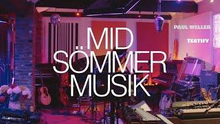 Paul Weller   Testify (Mid-Sömmer Musik)