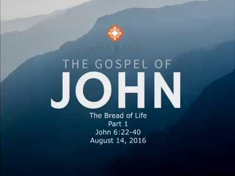The Bread of Life - Part 1