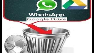 Borrar copia de seguridad de Whatsapp Guardada en Google Drive GMAIL 2017