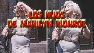 LOS HIJOS DE MARILYN MONROE