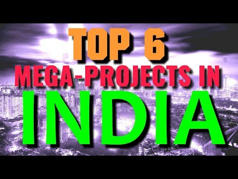 TOP 6 INDIA MEGA PROJECTS THAT WILL AMAZE THE WORLD