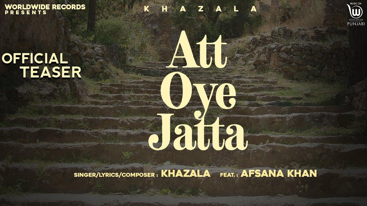 ATT OYE JATTA (Official Teaser ) by KHAZALA ft. AFSANA KHAN Releasing On 30.06.2020 @ 9 Am