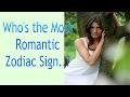 Who's the Most Romantic.. Zodiac Sign?