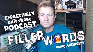 Edit out those annoying FILLER WORDS from your podcast using Audacity