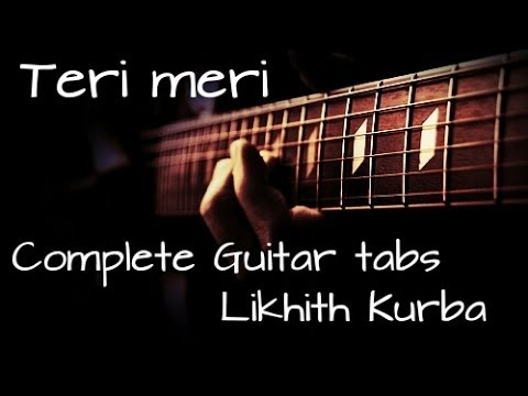 Teri meri Guitar Lesson(Tabs) by Likhith Kurba