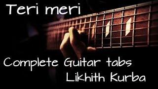 Teri meri Guitar Lesson(Tabs) by Likhith Kurba