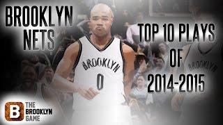 Brooklyn Nets - Top 10 Plays | 2014-2015 NBA Season