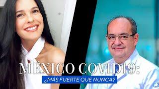 México COVID19: ¿Más fuerte que nunca?   Martha Debayle
