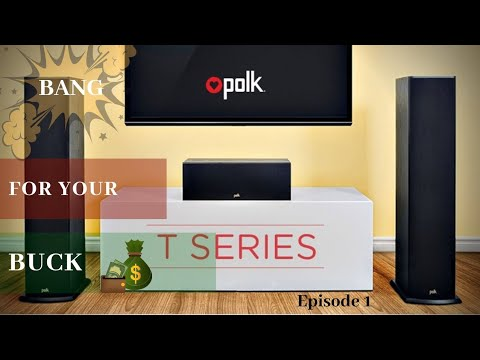 BANG for your Buck Episode 1: Polk Audio T Series