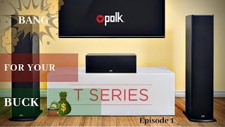 Gambar cover BANG for your Buck Episode 1: Polk Audio T Series